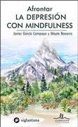 Afrontar la Depresión con Mindfulness - Colección Comportamiento Humano Dexeus