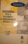 Esquizofrenia: Entre la sociogénesis y el condicionamiento biológico (II) - Libros Dexeus