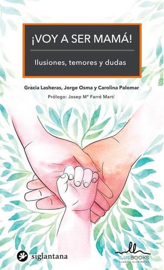 ¡VOY A SER MAMÁ! ILUSIONES, TEMORES Y DUDAS - Colección Comportamiento Humano