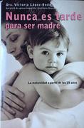 Nunca es tarde para ser madre - Libros Dexeus